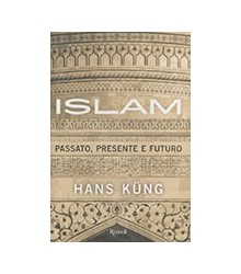 Islam. Passato, Presente e...