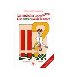Medicina Sottosopra (La). E...
