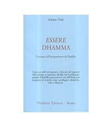 Essere Dhamma. L'Essenza...