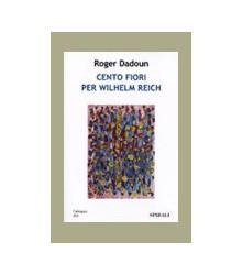 Cento Fiori per Wilhelm Reich