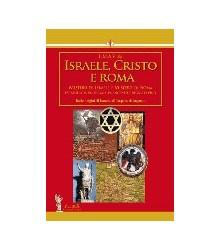 Israele, Cristo E Roma. Vol. I