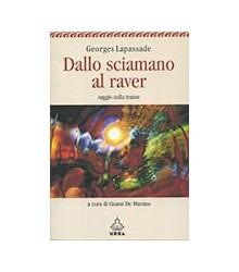 Dallo Sciamano Al Raver....