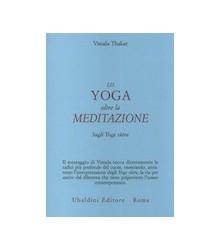 Yoga Oltre La Meditazione....