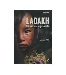 Ladakh tra Passato e Presente