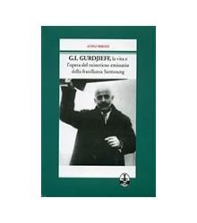G.I. Gurdjieff, la Vita e...