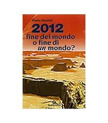 2012 Fine del Mondo o Fine...