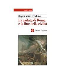Caduta di Roma e la Fine...