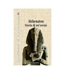 Akhenaton Storia di un'Eresia