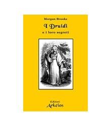 Druidi e i loro Segreti (I)