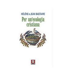 Per un'Ecologia Cristiana