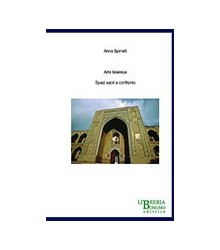 Arte Islamica - Spazi Sacri...