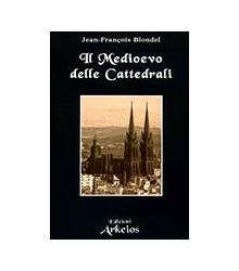 Medioevo delle Cattedrali (Il)
