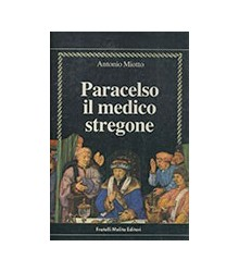 Paracelso il Medico Stregone