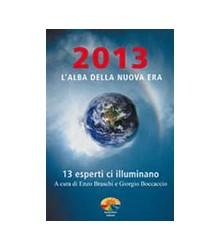 2013 l'Alba della Nuova Era