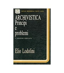 Archivistica. Principi E...
