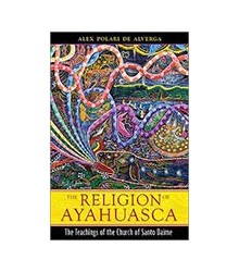 The Religion of Ayahuasca