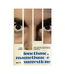 Ipnotismo, Magnetismo e...
