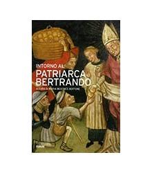 Intorno al Patriarca Bertrando