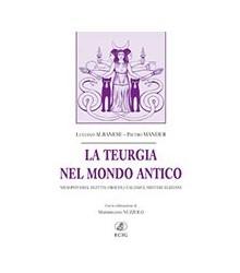 La Teurgia nel Mondo Antico
