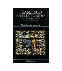 Francesco Architetto di Dio