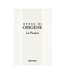 Opere di Origene - La Pasqua