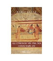 Gli Etruschi Vivi fra Noi
