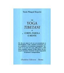 Gli Yoga Tibetani di Corpo,...