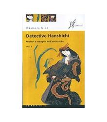 Detective Hanshichi. I...