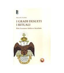 I Gradi Desueti. I Rituali