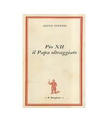 Pio XII il Papa Oltraggiato