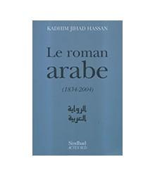 Le Roman Arabe (1834-2004)