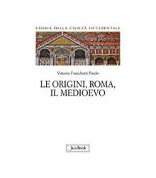 Le Origini, Roma, il Medioevo