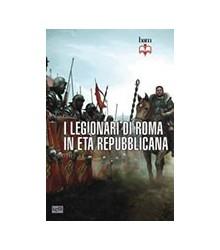 I Legionari di Roma in Età...