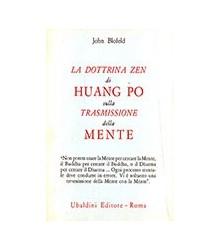 La Dottrina Zen di Huang Po...