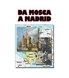 Da Mosca a Madrid