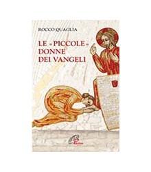 Le «Piccole» Donne dei Vangeli