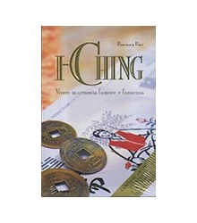 I Ching. Vivere In Armonia...