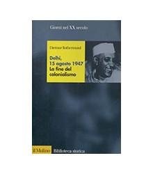 Delhi, 15 Agosto 1947 la...