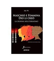 Maschio e Femmina Dio li Creò