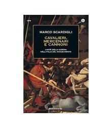 Cavalieri, Mercenari e Cannoni