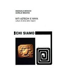Miti Aztechi e Maya.