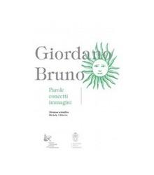 Giordano Bruno. Parole,...