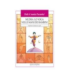 Mudra: lo Yoga nelle Mani...