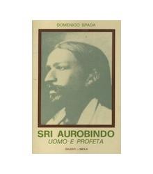 Sri Aurobindo Uomo e Profeta
