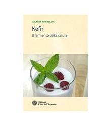 Kefir. Il Fermento della...
