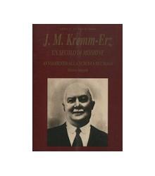 J. M. Kremm-Erz - Un Secolo...