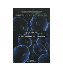 La Vita Segreta delle Cellule