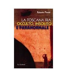 La Toscana fra Occulto,...