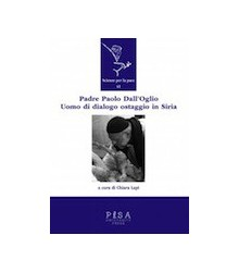 Padre Paolo Dall'Oglio. Un...