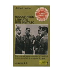 Rudolf Hess: l'Inviato non...